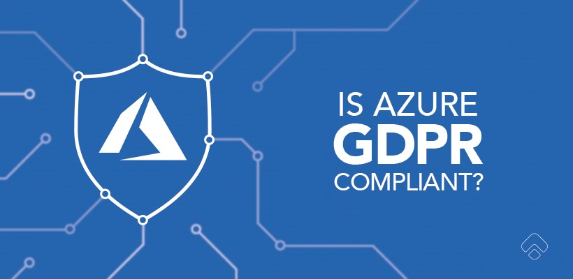Is Azure GDPR compliant?