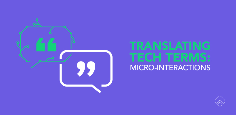 Translating tech terms: What are micro-interactions?