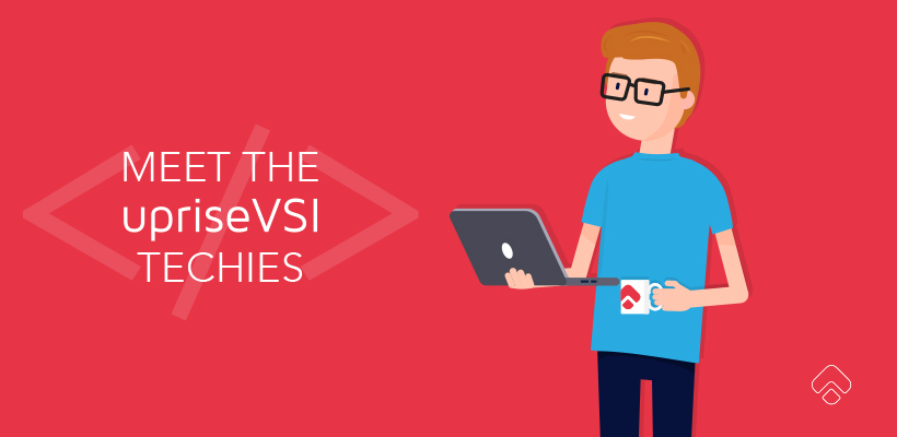 Meet The UpriseVSI Techies