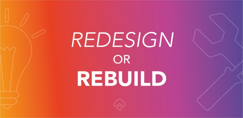 Redesign or Rebuild: How to decide if your website needs a new look or a new CMS