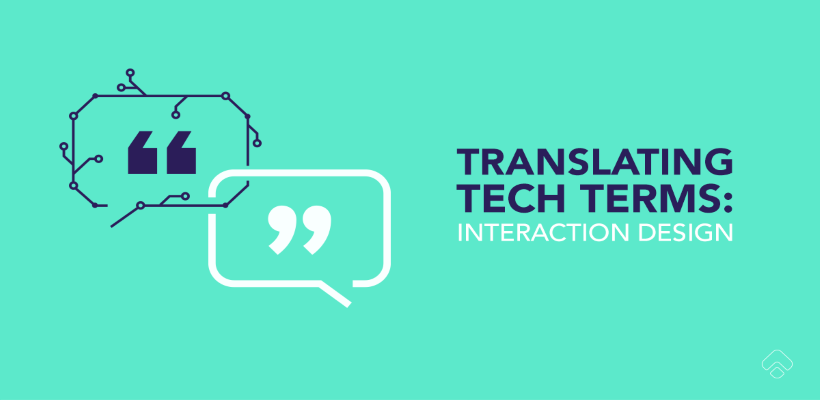 Translating Tech Terms: What is interaction design?
