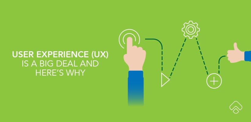 User Experience is a Big Deal, And Here